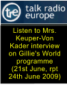 Listen to Mrs. Keuper-Von Kader interview on Gillie's World programme  (21st June, rpt 24th June 2009)